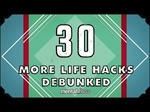 30 (more) Life Hacks Debunked